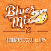 Blues Mix Vol. 27: Ultimate Soul Blues by Various Artists
