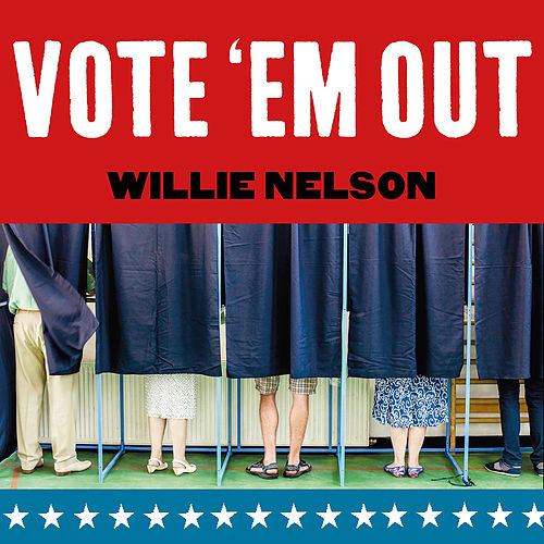 Vote 'Em Out de Willie Nelson