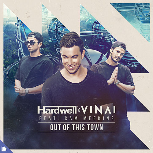Out Of This Town by Hardwell