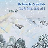 Not-so-Silent Night, Vol. 1 de The Buena High School Choir