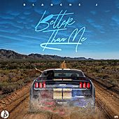 Better Than Me by Blanche J
