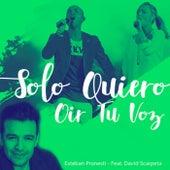 Solo Quiero Oir Tu Voz by Esteban Pronesti