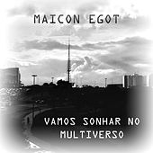 Vamos Sonhar no Multiverso by Maicon Egot Sounds