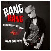Bang Bang (My Baby Shot Me Down) de Sam Cooper