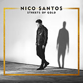 Streets Of Gold by Nico Santos