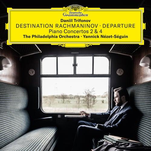 Destination Rachmaninov: Departure by Daniil Trifonov