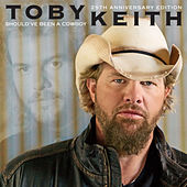 Should've Been A Cowboy by Toby Keith