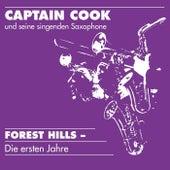 Forest Hills - Die ersten Jahre von Captain Cook und seine Singenden Saxophone