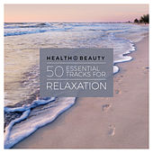 Health & Beauty – 50 Essential Tracks for Relaxation de Various Artists
