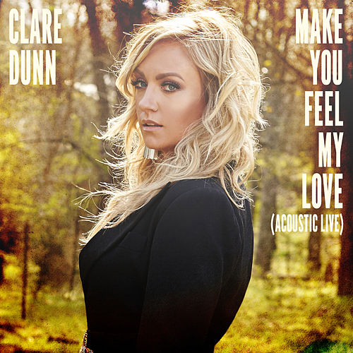 Make You Feel My Love (Acoustic Live) by Clare Dunn