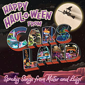 Happy Haul-O-Ween from Cars Land: Spooky Songs from Mater and Luigi de Larry The Cable Guy