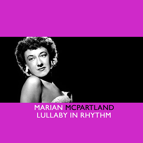 Lullaby In Rhythm by Marian McPartland