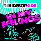 In My Feelings by KIDZ BOP Kids