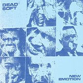 New Emotion by Dead Soft