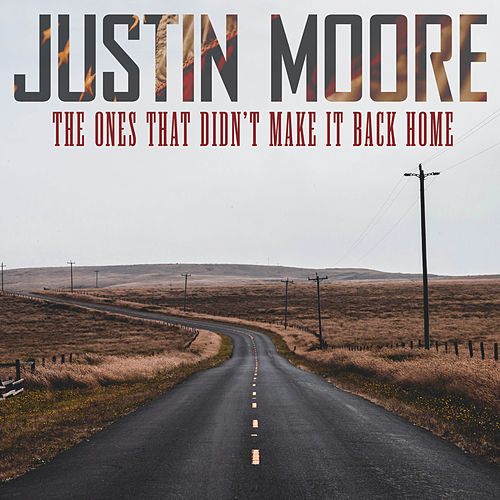 The Ones That Didn't Make It Back Home by Justin Moore