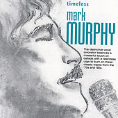Timeless: Mark Murphy by Mark Murphy