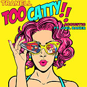 Too Catty (Acoustic) de Tranell