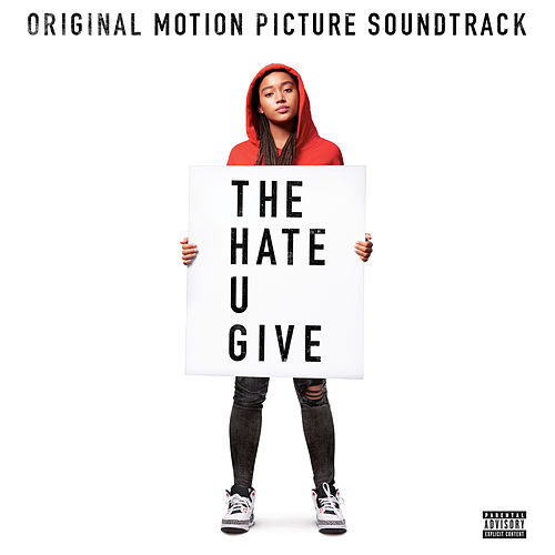 The Hate U Give (Original Motion Picture Soundtrack) by Various Artists