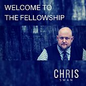 Welcome to the Fellowship by Chris Swan