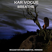 Breathe (Reggaeton Instrumental Versions [Tribute To Jax Jones]) by Kar Vogue