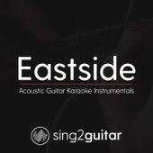 Eastside (Acoustic Guitar Karaoke Instrumentals) de Sing2Guitar