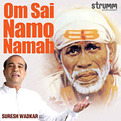Om Sai Namo Namah - Single by Suresh Wadkar