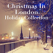 Christmas In London Holiday Collection de Various Artists