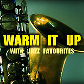 Warm It Up With Jazz Favourites di Various Artists