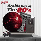 Arabic Hits of the 80s by Various Artists