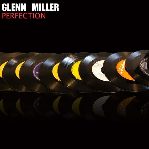 Perfection de Glenn Miller