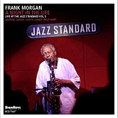 A Night in the Life (Live at the Jazz Standard, Vol. 3) de Frank Morgan