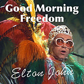 Good Morning Freedom by Elton John