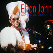 Elton John Covers Classic Hits by Elton John