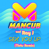Sex You Up (TIEKS Remix) von ManCub