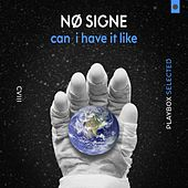 Can I Have It Like by Nø Signe