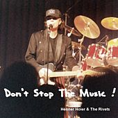 Don't Stop the Music by Henner Hoier