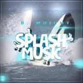 Splash Music by B.Wright