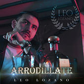 Arrodíllate by Leo Lozano