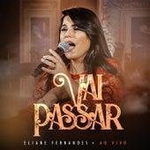 Vai Passar (Ao Vivo) de Eliane Fernandes