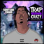 Trap Goin' Crazy by Soufside Chino