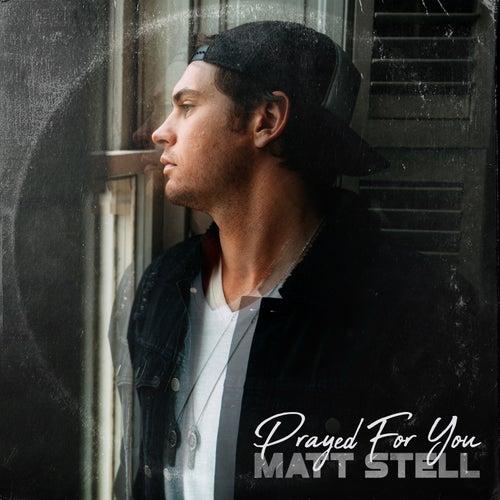Prayed For You by Matt Stell