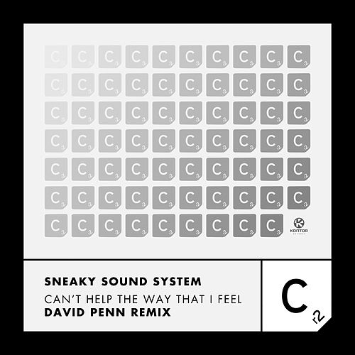 Can't Help the Way That I Feel (David Penn Remix) von Sneaky Sound System