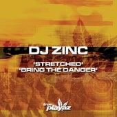 Stretched / Bring the Danger von DJ Zinc