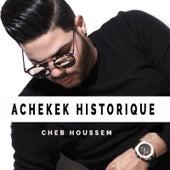 Achekak Historique de Cheb Houssem