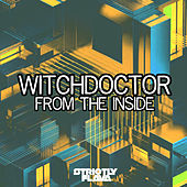 From the Inside by Witchdoctor
