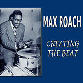 Creating The Beat von Max Roach