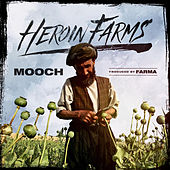 Heroin Farms de Mooch