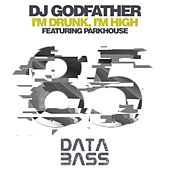 I'm Drunk, I'm High de DJ Godfather