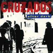 After Dark by Cruzados