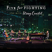 Live with String Quartet de Five for Fighting